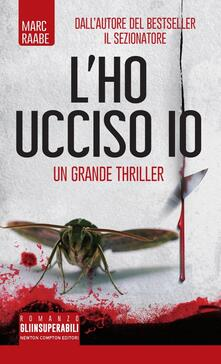 L'ho ucciso io - Angela Ricci,Marc Raabe - ebook