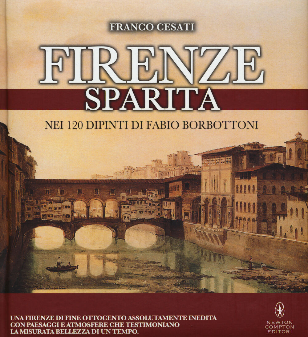 Firenze sparita nei 120 dipinti di Fabio Borbottoni