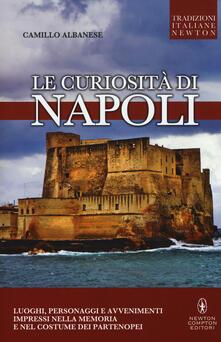 Le curiosità di Napoli - Camillo Albanese - copertina