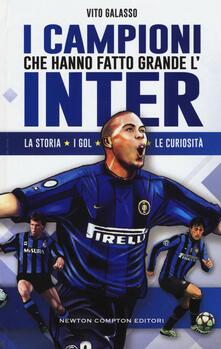 I campioni che hanno fatto grande l'Inter - Vito Galasso - copertina
