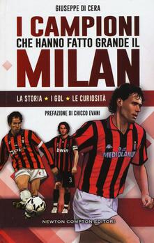 I campioni che hanno fatto grande il Milan - Giuseppe Di Cera - copertina