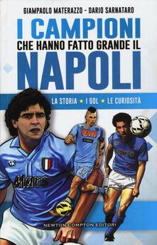 I campioni che hanno fatto grande il Napoli - Giampaolo Materazzo,Dario Sarnataro - copertina