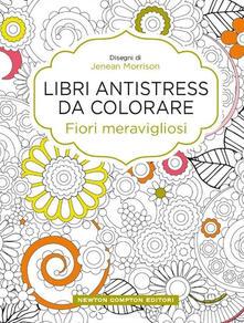 Fiori meravigliosi. Libri antistress da colorare - Jenean Morrison - copertina