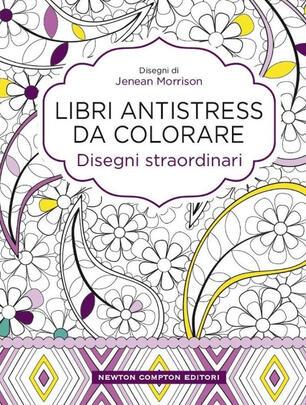 Disegni Straordinari Libri Antistress Da Colorare Jenean Morrison