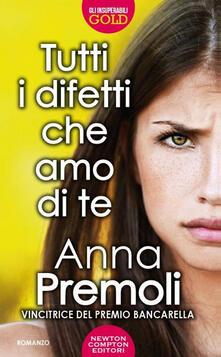 Tutti i difetti che amo di te - Anna Premoli - copertina