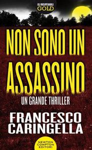 Foto Cover di Non sono un assassino, Libro di Francesco Caringella, edito da Newton Compton