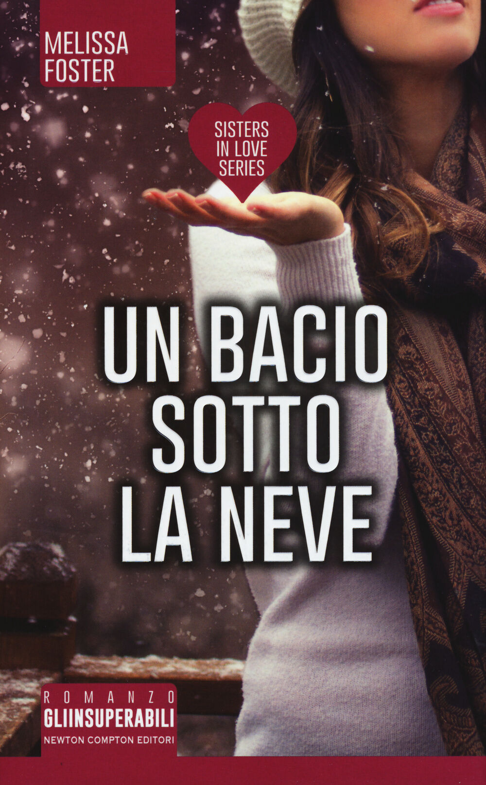 Un bacio sotto la neve. Sisters in love series