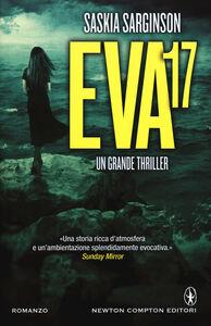 Foto Cover di Eva 17, Libro di Saskia Sarginson, edito da Newton Compton