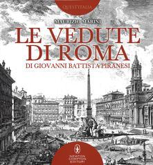 Le vedute di Roma di Giovanni Battista Piranesi. Ediz. illustrata - Maurizio Marini - copertina