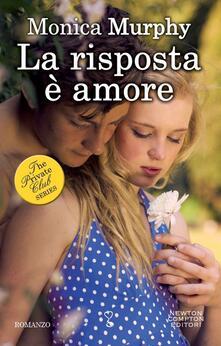 La risposta è amore. The Private Club series - Monica Murphy,M. C. Cesa,Valentina De Rossi - ebook