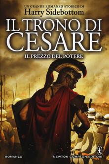 Il prezzo del potere. Il trono di Cesare - Harry Sidebottom - copertina