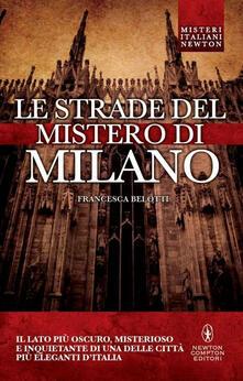 Le strade del mistero di Milano - Francesca Belotti - copertina