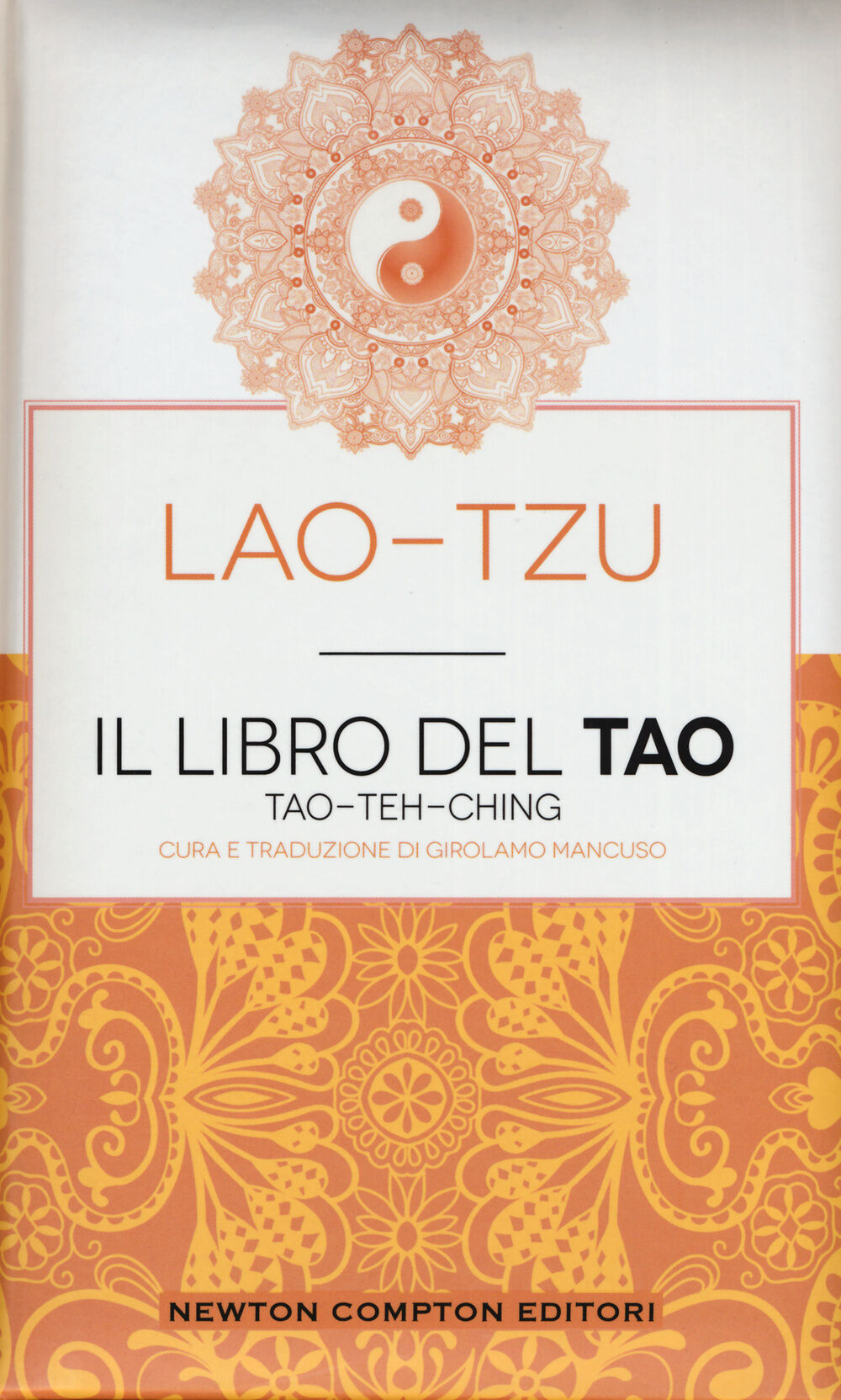 Il libro del Tao. Tao-Teh-Ching. Ediz. integrale