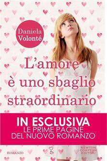 L' amore è uno sbaglio straordinario - Daniela Volonté - ebook