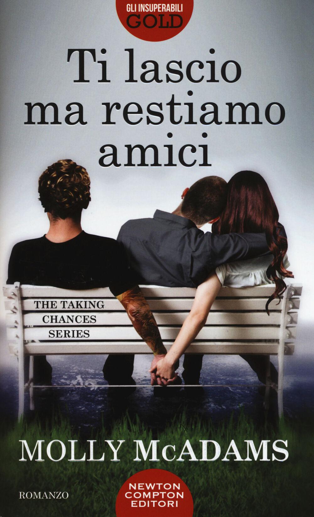 Ti lascio ma restiamo amici. The taking changes series