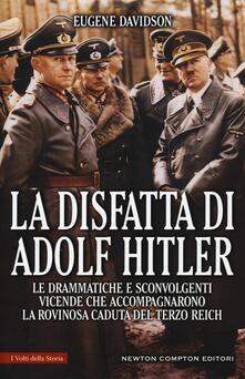 Antondemarirreguera.es La disfatta di Adolf Hitler. Le drammatiche e sconvolgenti vicende che accompagnarono la rovinosa caduta del Terzo Reich Image