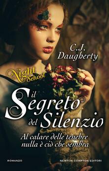 Il segreto del silenzio. Night school - C. J. Daugherty,M. C. Cesa,A. Russo - ebook