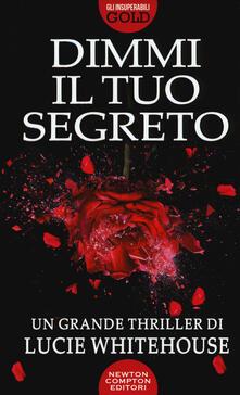 Dimmi il tuo segreto - Lucie Whitehouse - copertina