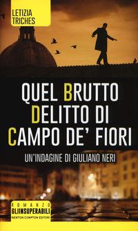 Quel brutto delitto di Campo de' Fiori. Un'indagine di Giuliano Neri - Triches Letizia - wuz.it