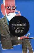 Libro La psicoanalisi infantile. Ediz. integrale Sigmund Freud