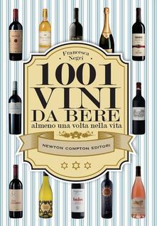 1001 vini da bere almeno una volta nella vita - Francesca Negri - ebook