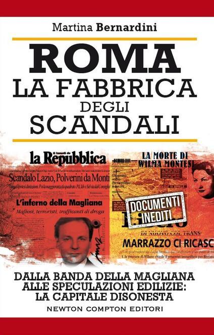 Roma. La fabbrica degli scandali - Martina Bernardini - ebook