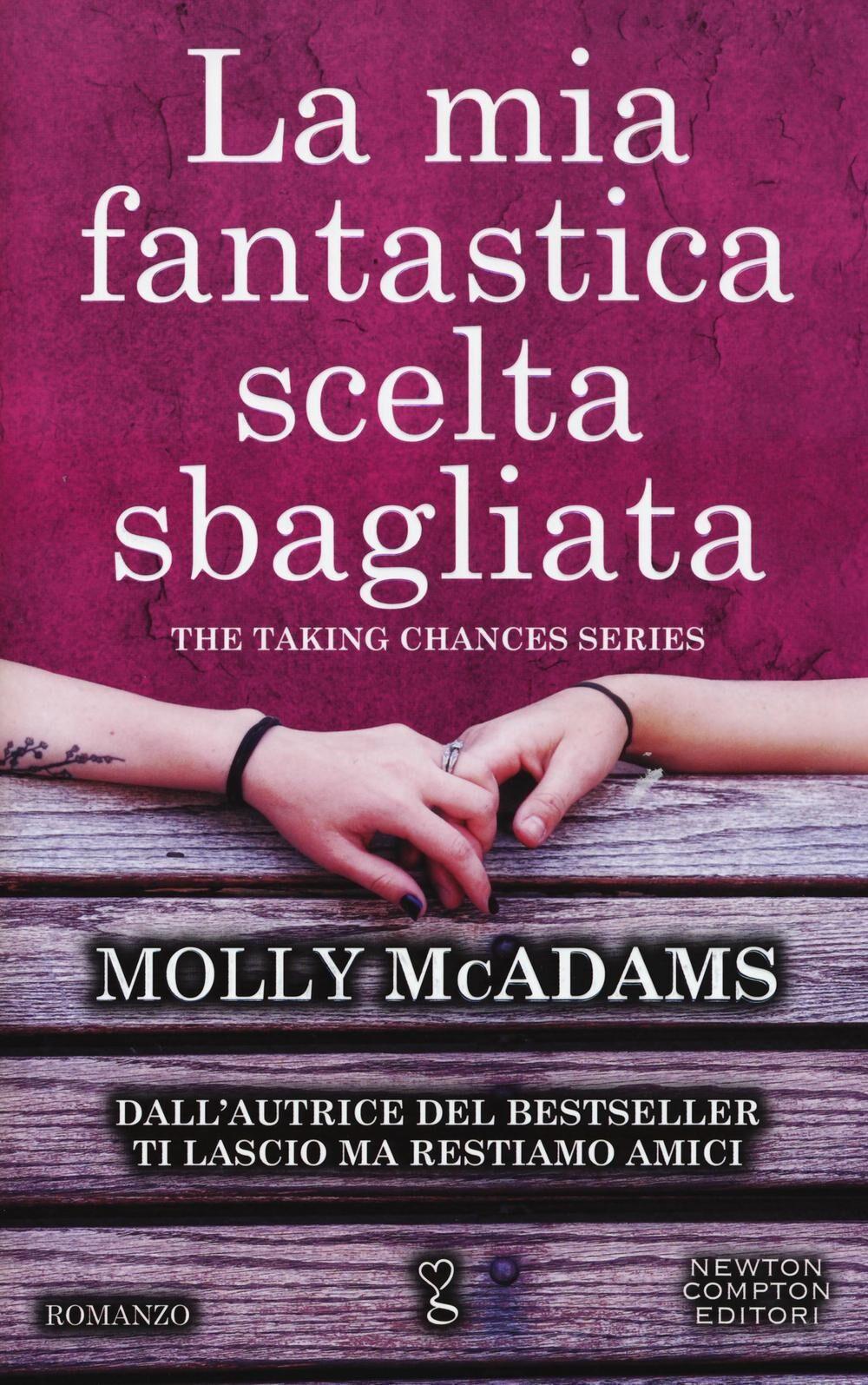 La mia fantastica scelta sbagliata. The taking changes series