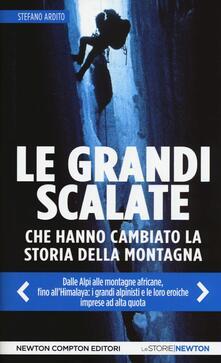 Le grandi scalate che hanno cambiato la storia della montagna - Stefano Ardito - copertina