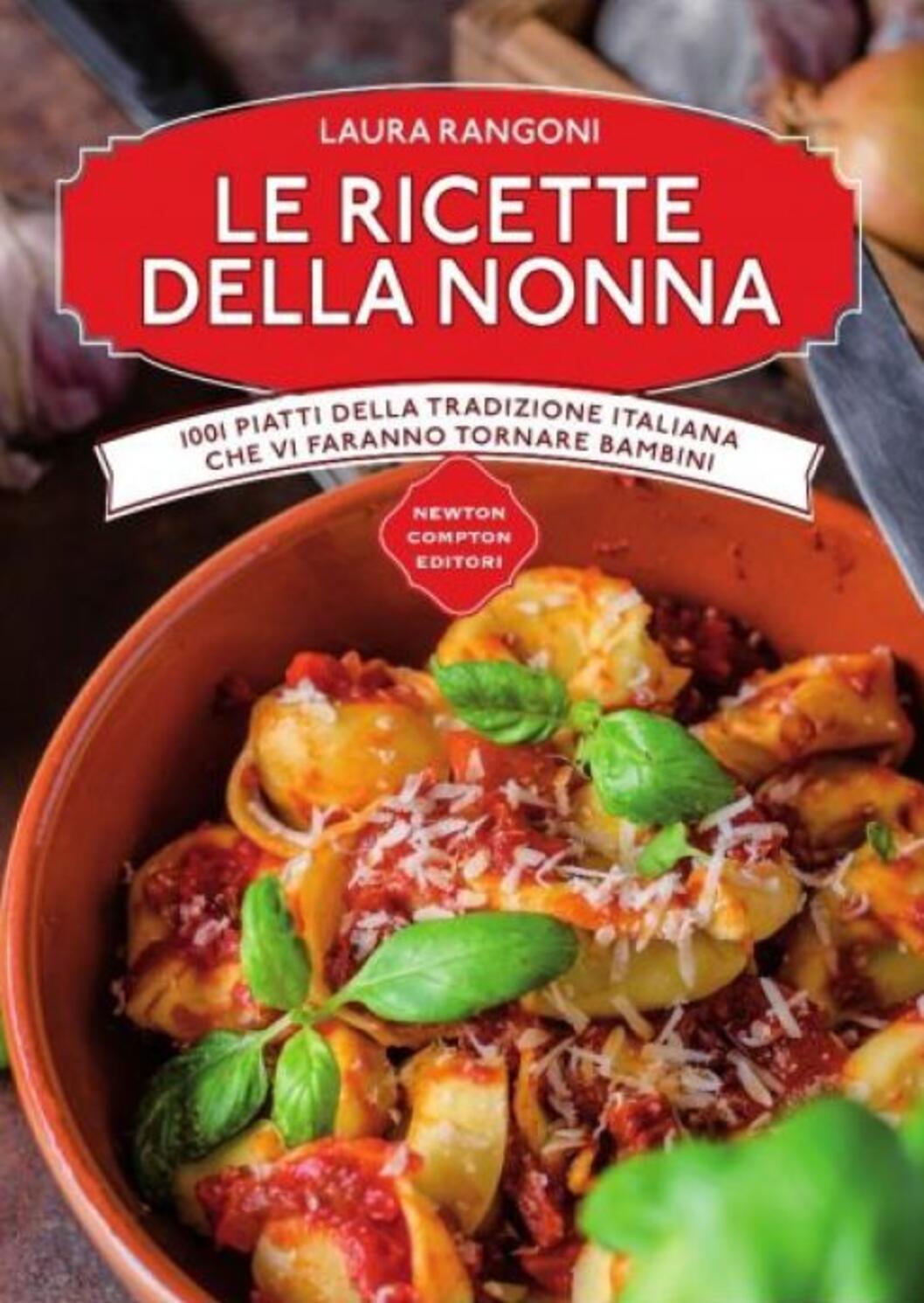 Le ricette della nonna 1001 piatti della tradizione - Ricette che possono cucinare i bambini ...