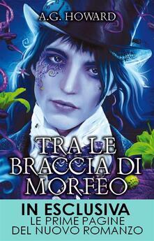 Tra le braccia di Morfeo - A. G. Howard,Micol Cerato - ebook
