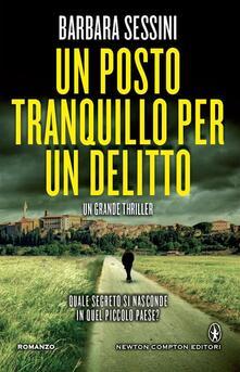 Un posto tranquillo per un delitto - Barbara Sessini - ebook