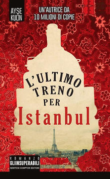 L' ultimo treno per Istanbul - Ayse Kulin,Luca Di Maio - ebook