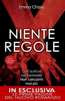 Niente regole. Sexy lawyers series - Emma Chase,Donatella Rizzati - ebook