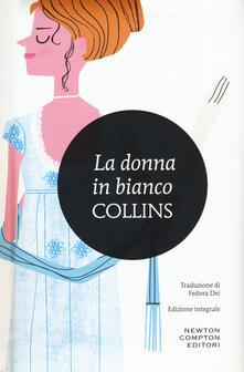 La donna in bianco. Ediz. integrale - Wilkie Collins - copertina