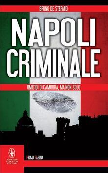 Napoli criminale. Omicidi di Camorra, ma non solo - Bruno De Stefano - ebook