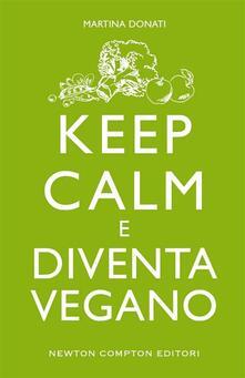 Keep calm e diventa vegano - Martina Donati - ebook