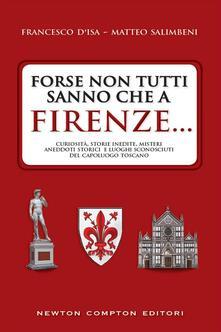 Forse non tutti sanno che a Firenze... - Francesco D'Isa,Matteo Salimbeni - ebook