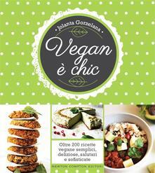Vegan è chic - Jolanta Gorzelana - ebook