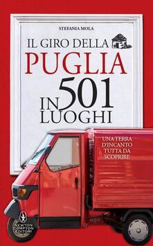 Il giro della Puglia in 501 luoghi - Stefania Mola - ebook