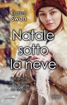 Natale sotto la neve - Karen Swan,D. Di Falco - ebook