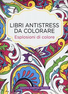 Esplosioni di colore. Libri antistress da colorare - copertina