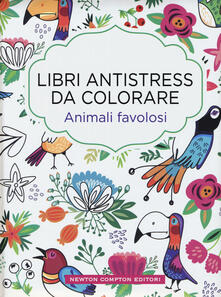 Animali favolosi. Libri antistress da colorare - copertina