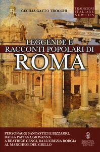 Libro Leggende e racconti popolari di Roma Cecilia Gatto Trocchi