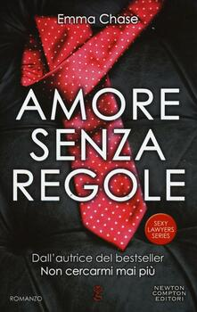 Amore senza regole. Sexy lawyers series - Emma Chase - copertina