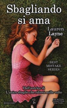 Sbagliando si ama. Best Mistake Series - Lauren Layne - copertina