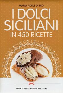 I dolci siciliani in 450 ricette - M. Adele Di Leo - copertina