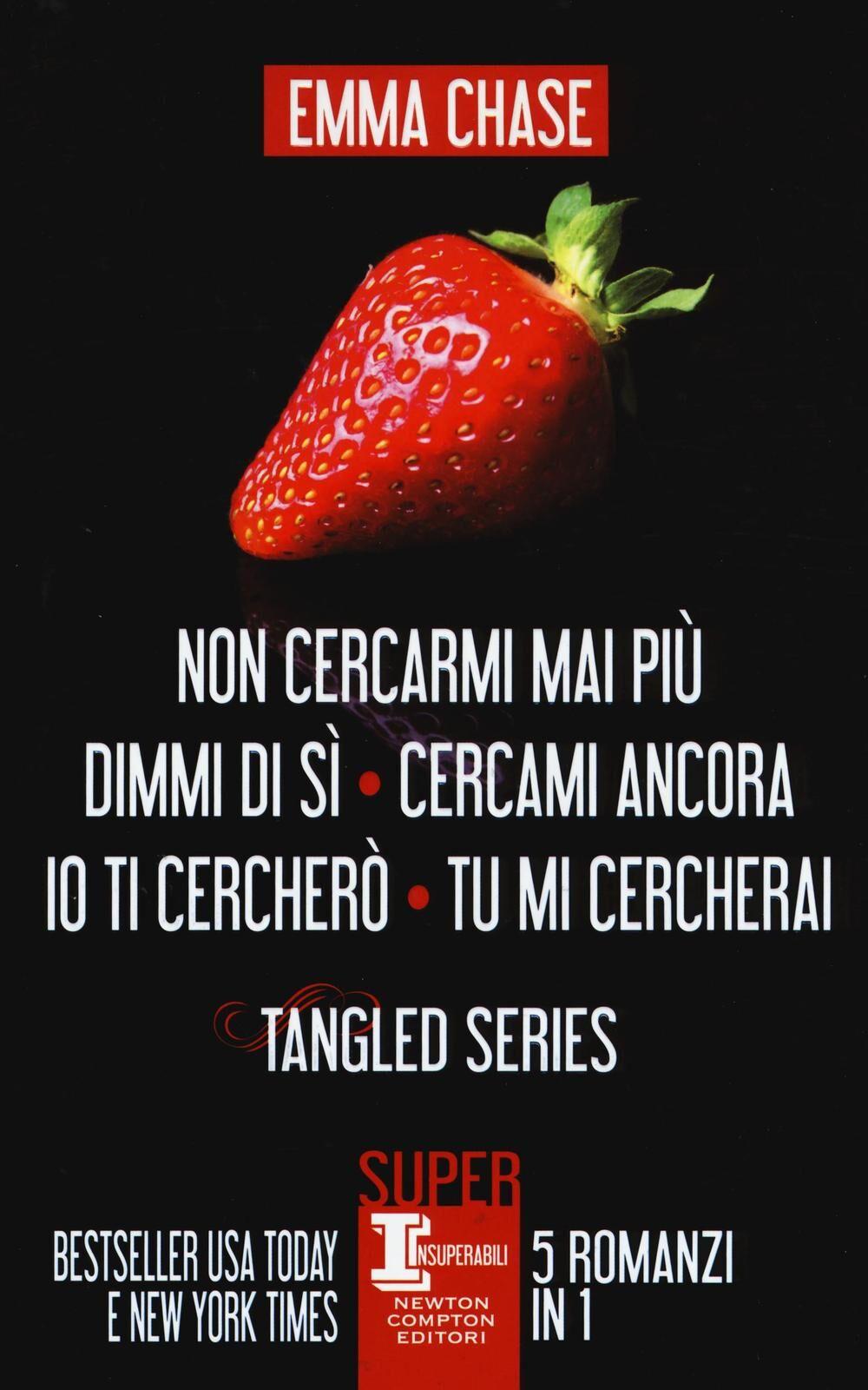 Tangled series: Non cercarmi mai più-Dimmi di sì-Cercami ancora-Io ti cercherò-Tu mi cercherai
