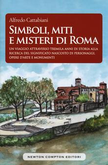 Simboli, miti e misteri di Roma - Alfredo Cattabiani - copertina