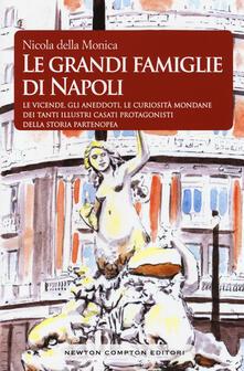 Le grandi famiglie di Napoli - Nicola Della Monica - copertina