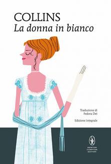 La donna in bianco. Ediz. integrale - Wilkie Collins,Fedora Dei - ebook